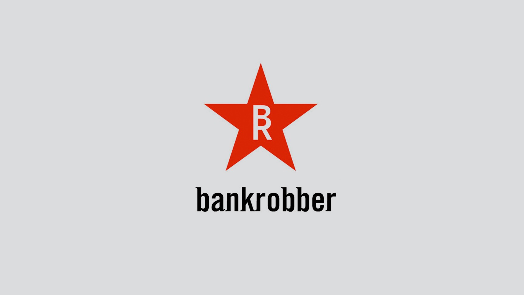 BANKROBBER / GRAPHIC DESIGN